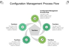 Configuration Management Process Flow Ppt PowerPoint Presentation Gallery Graphics Example Cpb Pdf