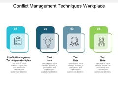 Conflict Management Techniques Workplace Ppt PowerPoint Presentation Styles Outline Cpb
