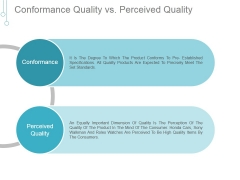 Conformance Quality Vs Perceived Quality Ppt PowerPoint Presentation Ideas
