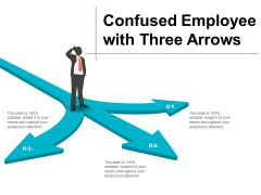 Confused Employee With Three Arrows Ppt Powerpoint Presentation Gallery Graphics Download