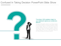 Confused In Taking Decision Powerpoint Slide Show