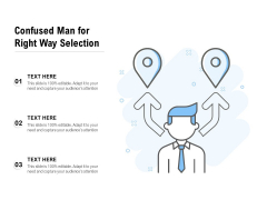 Confused Man For Right Way Selection Ppt PowerPoint Presentation Gallery File Formats PDF
