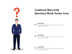 Confused Man With Question Mark Vector Icon Ppt PowerPoint Presentation Styles Slide PDF
