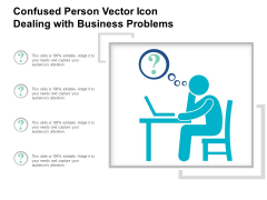 Confused Person Vector Icon Dealing With Business Problems Ppt PowerPoint Presentation Styles Master Slide