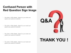 Confused Person With Red Question Sign Image Ppt PowerPoint Presentation Show Introduction