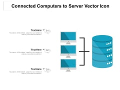 Connected Computers To Server Vector Icon Ppt PowerPoint Presentation Gallery Example PDF
