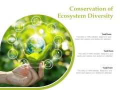 Conservation Of Ecosystem Diversity Ppt PowerPoint Presentation Outline Template