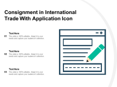 Consignment In International Trade With Application Icon Ppt PowerPoint Presentation Layouts Design Ideas PDF