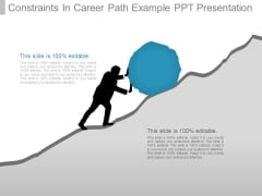 Constraints In Career Path Example Ppt Presentation