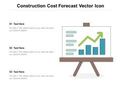 Construction Cost Forecast Vector Icon Ppt PowerPoint Presentation Slides Clipart Images PDF