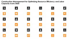 Construction Management For Optimizing Resource Efficiency And Labor Capacity Icons Slide Download PDF