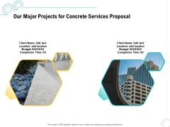 Construction Material Service Our Major Projects For Concrete Services Proposal Diagrams PDF