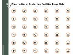 Construction Of Production Facilities Icons Slide Ppt Icon Diagrams PDF