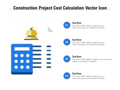 Construction Project Cost Calculation Vector Icon Ppt PowerPoint Presentation Portfolio Images PDF