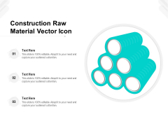 Construction Raw Material Vector Icon Ppt PowerPoint Presentation Layouts Background Image PDF