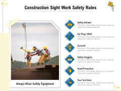 Construction Sight Work Safety Rules Ppt PowerPoint Presentation Gallery Graphics Example PDF