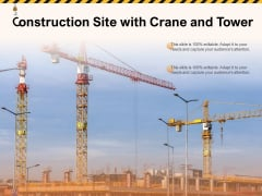 Construction Site With Crane And Tower Ppt PowerPoint Presentation Icon Maker PDF