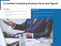 Consultant Analyzing Business Facts And Figures Ppt PowerPoint Presentation Pictures Background Designs PDF
