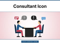 Consultant Icon Business Advisor Financial Ppt PowerPoint Presentation Complete Deck