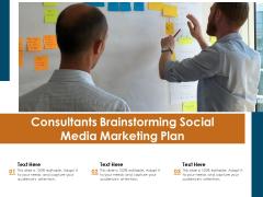 Consultants Brainstorming Social Media Marketing Plan Ppt PowerPoint Presentation Icon Template PDF