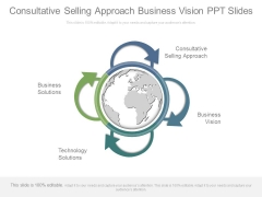 Consultative Selling Approach Business Vision Ppt Slides