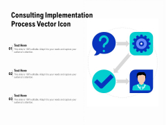 Consulting Implementation Process Vector Icon Ppt PowerPoint Presentation Infographics Smartart