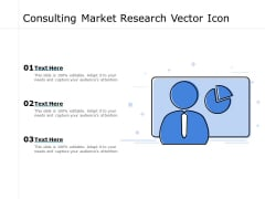 Consulting Market Research Vector Icon Ppt PowerPoint Presentation Pictures Show