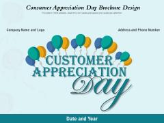 Consumer Appreciation Day Brochure Design Ppt PowerPoint Presentation Gallery Show PDF