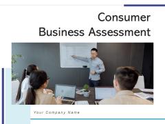 Consumer Business Assessment Data Goals Ppt PowerPoint Presentation Complete Deck