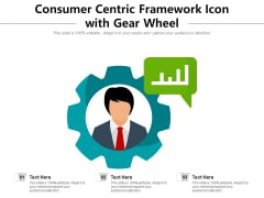 Consumer Centric Framework Icon With Gear Wheel Ppt PowerPoint Presentation File Outfit PDF