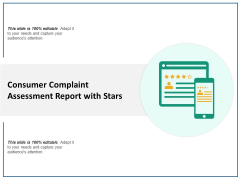 Consumer Complaint Assessment Report With Stars Ppt PowerPoint Presentation Infographics Background Images PDF