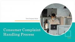 Consumer Complaint Handling Process Ppt PowerPoint Presentation Complete Deck With Slides