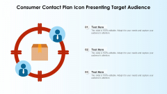 Consumer Contact Plan Icon Presenting Target Audience Ppt Slides Files PDF