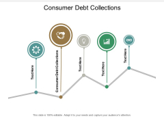 Consumer Debt Collections Ppt PowerPoint Presentation Infographics Templates Cpb