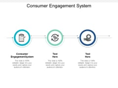 Consumer Engagement System Ppt PowerPoint Presentation Layouts Aids