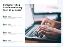 Consumer Filling Satisfaction Survey Form On Computer Ppt PowerPoint Presentation Icon Files PDF