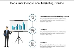 Consumer Goods Local Marketing Service Ppt PowerPoint Presentation Show Structure Cpb