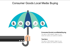 Consumer Goods Local Media Buying Ppt PowerPoint Presentation Gallery Rules Cpb