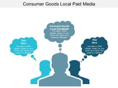 Consumer Goods Local Paid Media Ppt PowerPoint Presentation Model Deck Cpb
