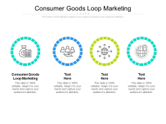 Consumer Goods Loop Marketing Ppt PowerPoint Presentation Gallery Graphics Design Cpb