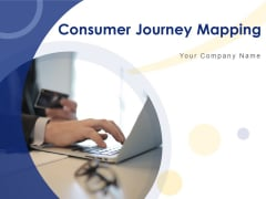 Consumer Journey Mapping Ppt PowerPoint Presentation Complete Deck With Slides