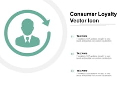 Consumer Loyalty Vector Icon Ppt Powerpoint Presentation Icon Infographic Template