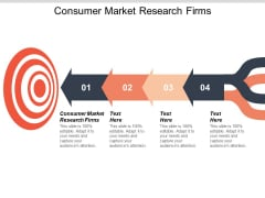 Consumer Market Research Firms Ppt PowerPoint Presentation Infographics Deck Cpb