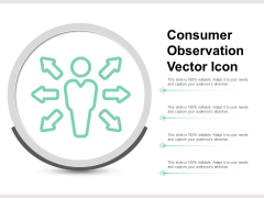 Consumer Observation Vector Icon Ppt PowerPoint Presentation Gallery Background Designs