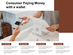 Consumer Paying Money With E Wallet Ppt PowerPoint Presentation Outline Graphics Example PDF