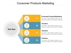 Consumer Products Marketing Ppt PowerPoint Presentation Slides Deck Cpb