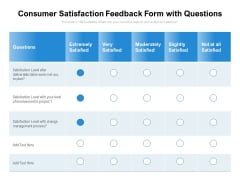 Consumer Satisfaction Feedback Form With Questions Ppt PowerPoint Presentation File Show PDF