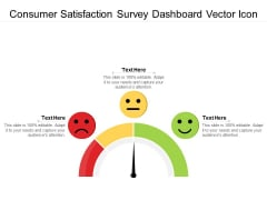 Consumer Satisfaction Survey Dashboard Vector Icon Ppt PowerPoint Presentation Styles Themes PDF