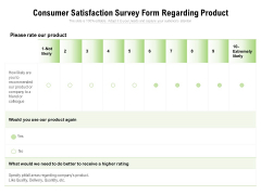 Consumer Satisfaction Survey Form Regarding Product Ppt PowerPoint Presentation File Example File PDF