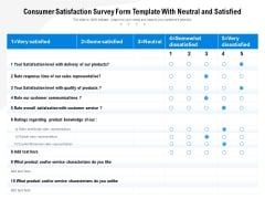 Consumer Satisfaction Survey Form Template With Neutral And Satisfied Ppt PowerPoint Presentation File Layout PDF